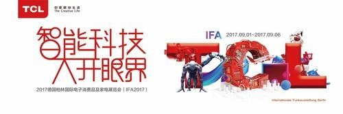 """TCL将在德国IFA首开全球新品发布会,为""""中国智造""""发声"""